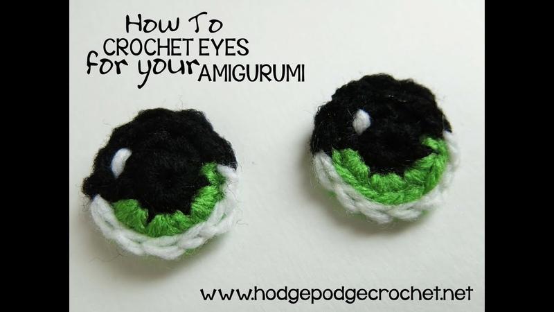 HodgePodge Crochet Presents How To Crochet Eyes For Your Amigurumi