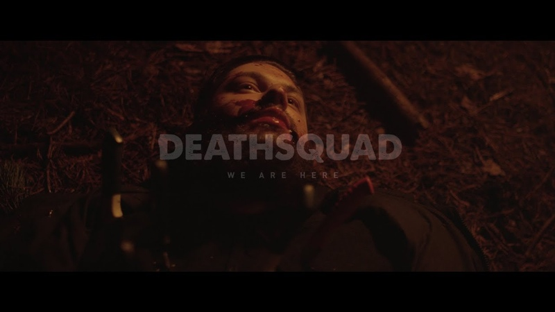 DEATHSQUAD - WE ARE HERE [OFFICIAL MUSIC VIDEO] (2018) SW EXCLUSIVE