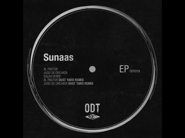 Sunaas - Al Pastor (Dust Yard Remix)