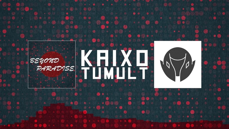 Kaixo - Tumult (Beyond Paradise LP)