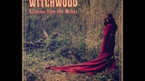 Witchwood - Litanies From The Woods (Full Album)
