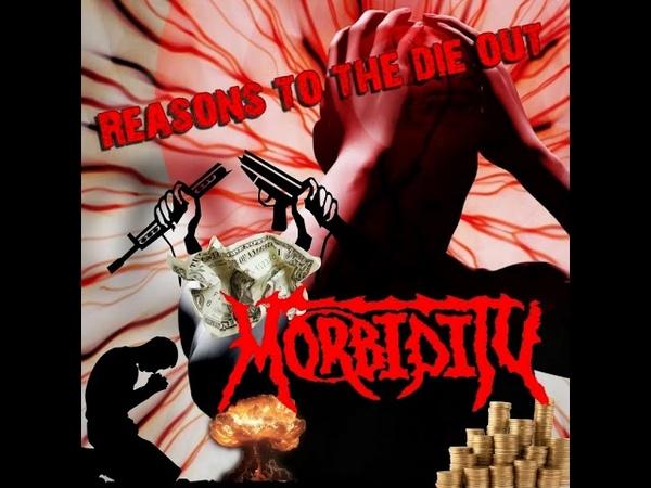 MetalRus.ru (Grindcore). MORBIDITY — «Reasons To The Die Out» (2018) [Full Album]