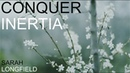 Conquer Inertia- Sarah Longfield (ORIGINAL)