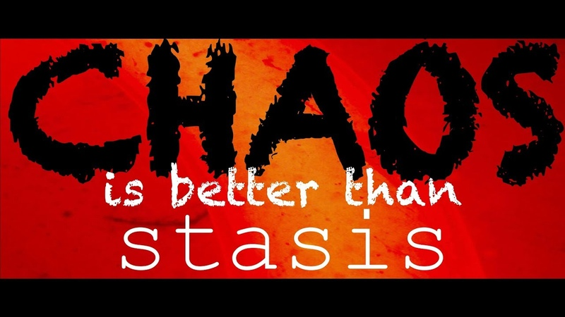 Chaos Is Better Than Stasis | Radically Change Your Life If You Are Stuck