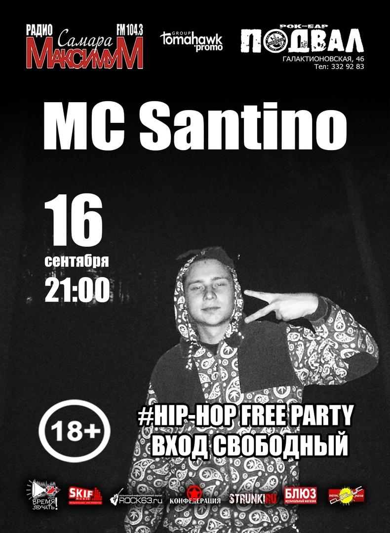 Афиша Самара mc Santino/HIP-HOP FREE PARTY/16.09/Подвал