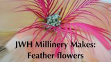 JWH Millinery Makes Feather Flowers
