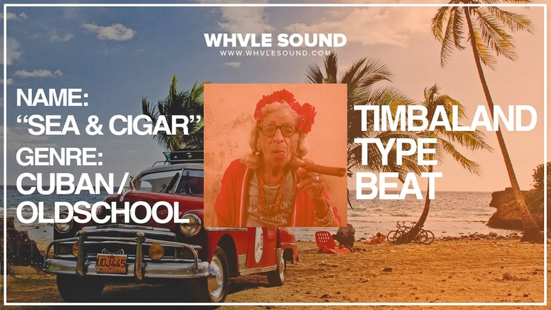 SEA AND CIGAR | Timbaland Type Beat (Whvle Sound Prod.)