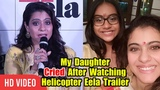 My Daughter Nysa Cried After Watching Helicopter Eela Trailer Viralbollywood