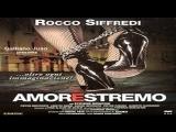 Amorestremo  -Maria .Martinelli .2001- Rocco Siffredi, Stefania Bonafede, Davide Devenuto