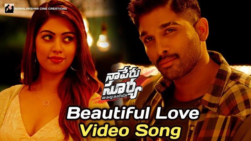 Beautiful Love Video Song   Naa Peru Surya Naa Illu India Songs   Allu Arjun   Anu Emmanuel  NPSNII
