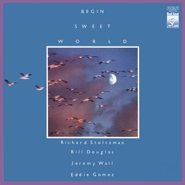 Richard Stoltzman альбом Begin Sweet World