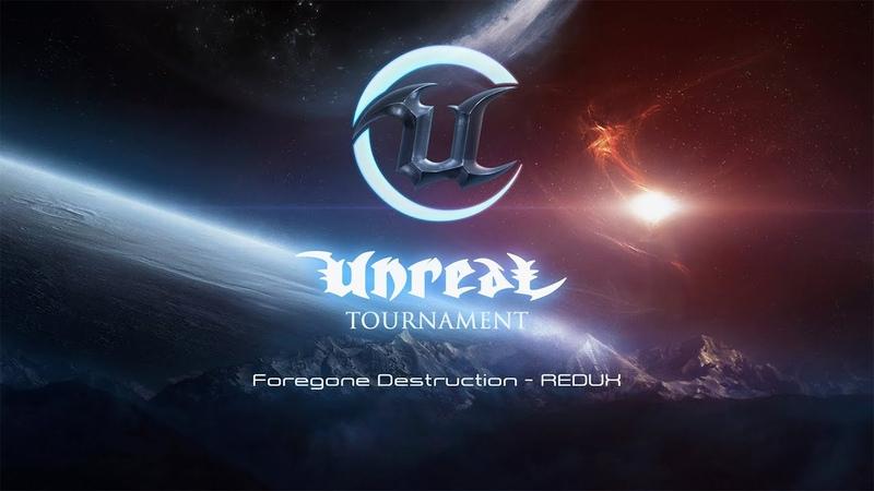 [PC] Unreal Tournament - Foregone Destruction (remix)