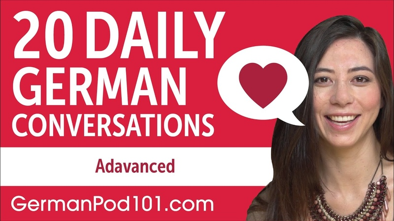 20 Daily German Conversations - German Practice for Advanced learners