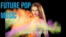 Future Pop Music For Video FREE DOWNLOAD MUSIC