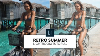 How to edit your photos like a travel blogger. (RETRO SUMMER LIGHTROOM TUTORIAL)