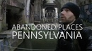 Abandoned Places in Pennsylvania BARE USA