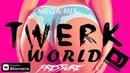 DJ Pressure TWERK WORLD 1 0 DJ Pressure Megamix