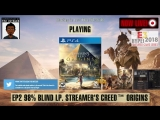 Assassin's Creed Origins aka Streamer's Creed Origins 98 Blind - EP 2 - Post #E3 2018 Assassins Creed Odyssey hype Engli