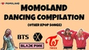 MOMOLAND DANCE COVERS (BLACKPINK, TWICE, BTS, EXO, GOT7, 2NE1, SNSD, T-ARA SUNMI, ETC.)