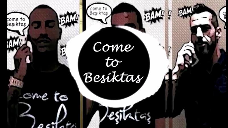 Come To Beşiktaş Song