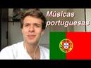 Brasileiro reagindo a músicas portuguesas 1