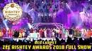 Zee Rishtey Awards 2018 Full Show Red Carpet Zee Tv Awards Show 2018 Full Show Part 2