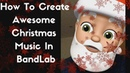 BandLab How To Create Awesome Christmas Music In Minutes