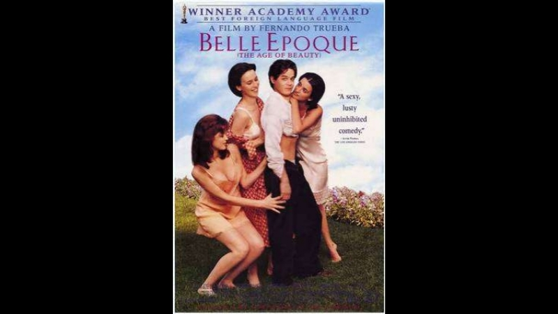 Изящная эпоха \ Belle Epoque (1992) Испания, Португалия, Франция