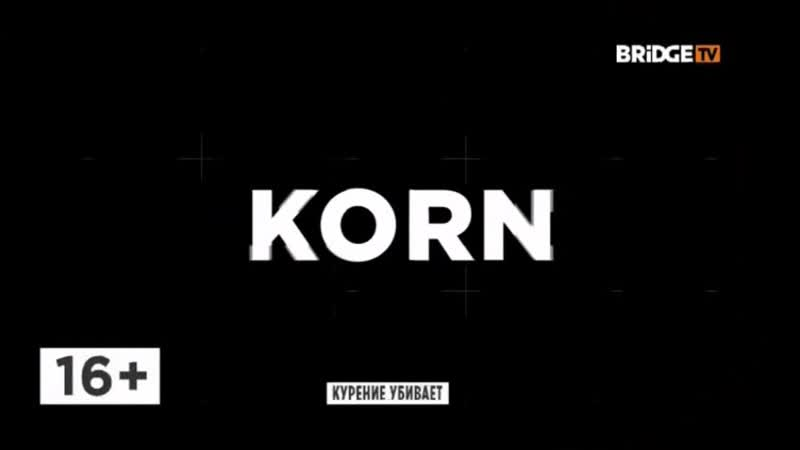 KORN TIME 2019 ON BRIDGE TV
