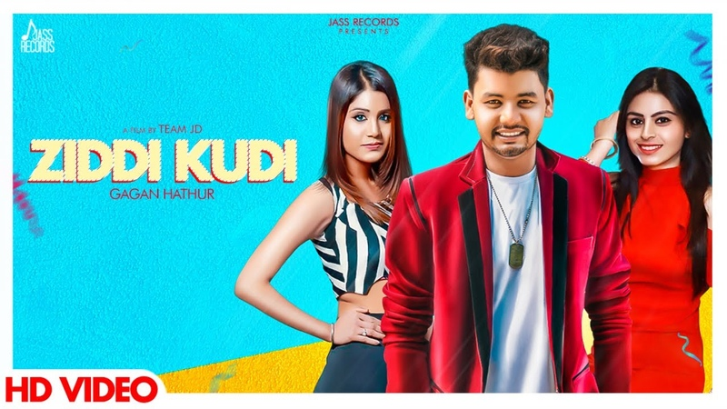 Ziddi Kudi FULL HD Gagan Hathur New Punjabi Songs 2018 Jass Records