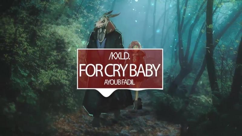 I admire you - -KXLD. - For Cry Baby ( ORIGINAL )