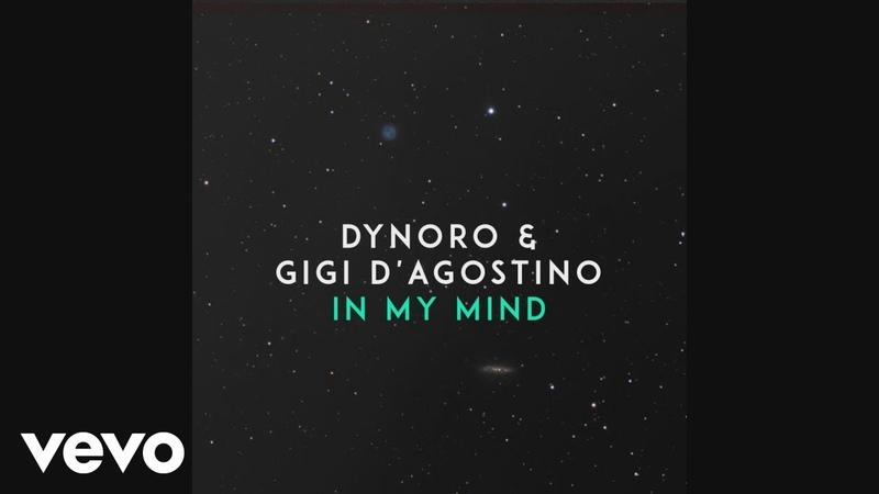 Dynoro, Gigi DAgostino - In My Mind (Official Audio)
