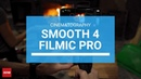 How To Shoot Cinematography With Zhiyun Smooth 4 and FiLMiC Pro | By Ryan Kao