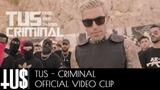 Tus - Criminal Prod. John