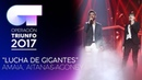 LUCHA DE GIGANTES - Amaia, Aitana y Agoney | OT 2017 | Gala 11