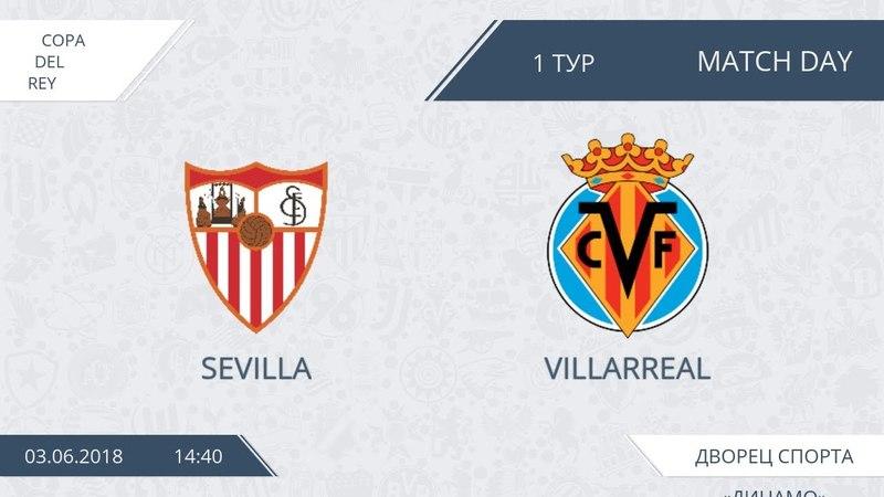 AFL18. Spain. Copa Del Rey . Day 1. Sevilla - Villarreal