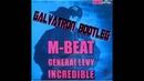 M-Beat feat. General Levy - Incredible (Galvatron Bootleg Remix) FREE DOWNLOAD