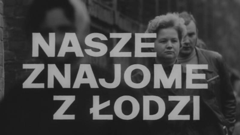 Наши знакомые из города Лодзь / Nasze znajome z Lodzi / 1971 / Кристина Гричеловска