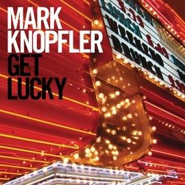 Mark Knopfler альбом Get Lucky