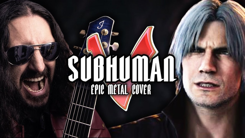 Devil May Cry 5 - Subhuman [EPIC METAL COVER] (Little V)