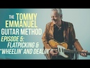 The Tommy Emmanuel Guitar Method Episode 5 Flatpicking Hybrid Picking Wheelin' and Dealin'