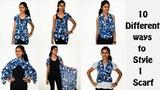 10 Different Ways to StyleWearConvertRevampRe-Use 1 ScarfDupatta No Sew DIY Arpana