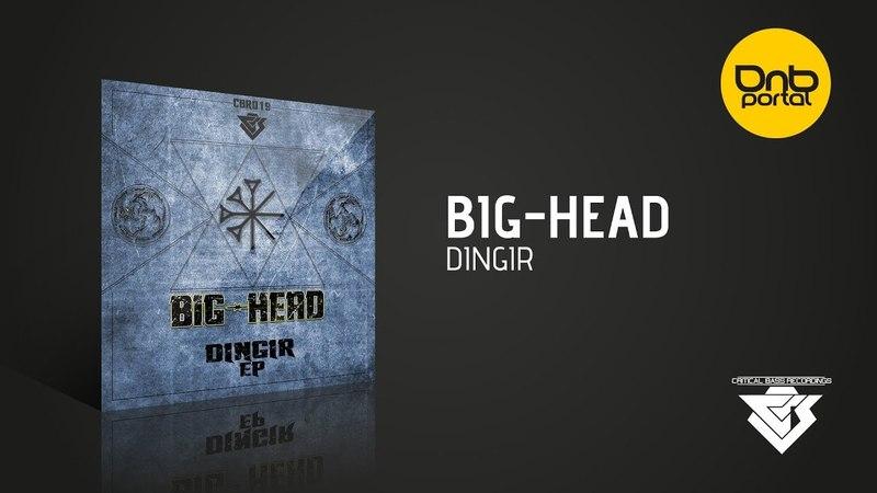 Big Head Dingir Critical Bass Recordings