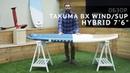 Обзор Takuma BX Wind/SUP Hybrid 7'6