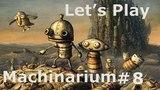 Let's Play Machinarium #8
