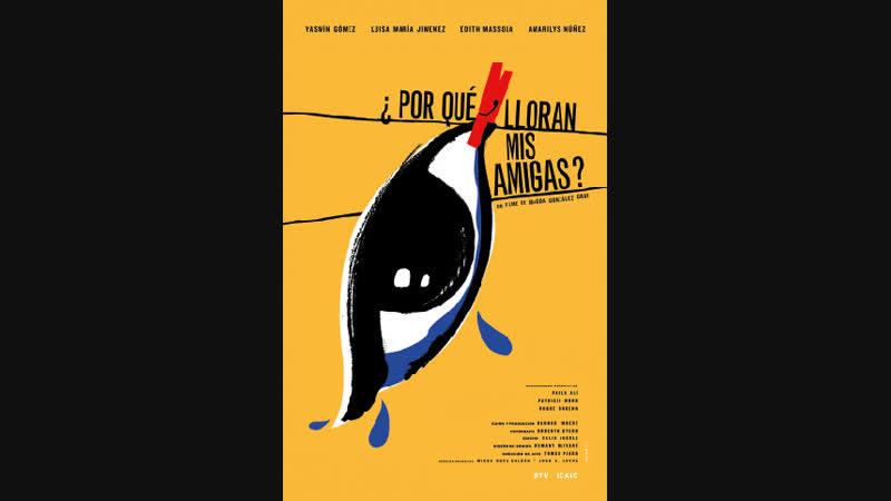 Cine cubano de los 2010 ¿POR QUÈ LLORAN MIS AMIGAS?