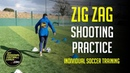 Soccer Training - Zig Zag Shooting Practice For Wingers and Forwards