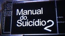 Manual do Suicídio Parte 2 - K a m a i t a c h i | Tipografia 25