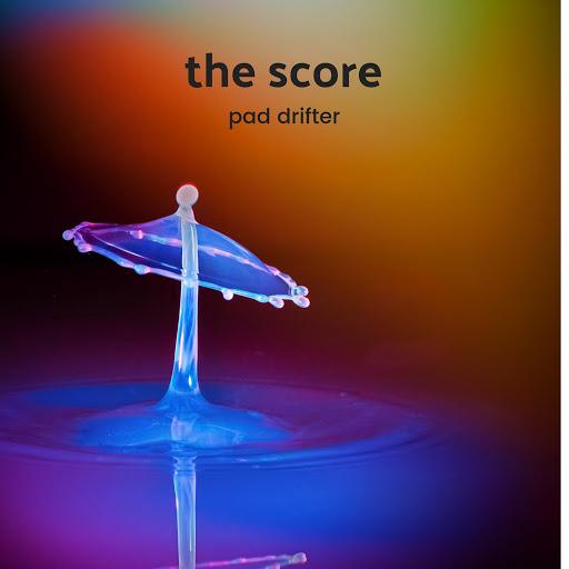 The Score альбом Pad Drifter