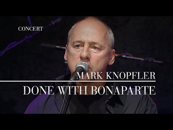 Mark Knopfler - Done With Bonaparte (Live In Berlin 2007) OFFICIAL